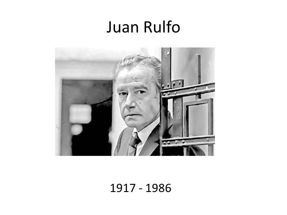 Juan Rulfo 1917 - 1986