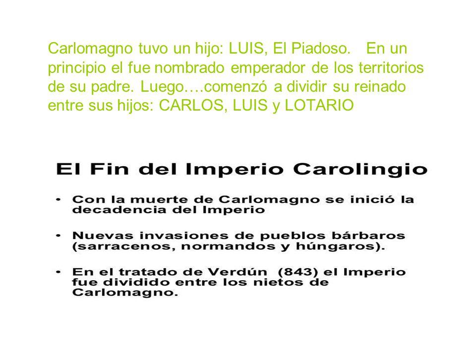 Carlomagno tuvo un hijo: LUIS, El Piadoso
