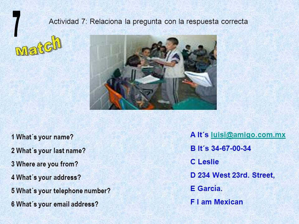 7 Actividad 7: Relaciona la pregunta con la respuesta correcta Match