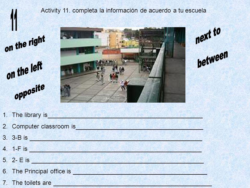 11 Activity 11. completa la información de acuerdo a tu escuela