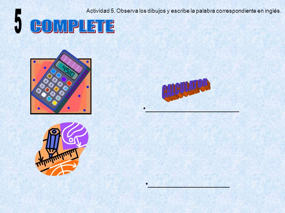 5 CALCULATOR COMPLETE ________________________ _____________________
