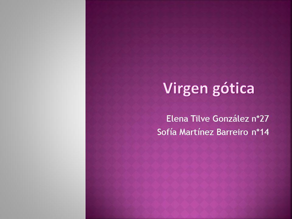 Elena Tilve González n*27 Sofía Martínez Barreiro n*14