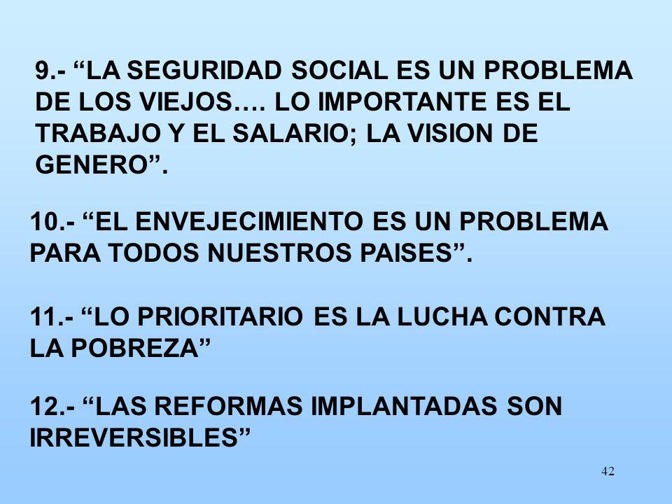 9. - LA SEGURIDAD SOCIAL ES UN PROBLEMA DE LOS VIEJOS…