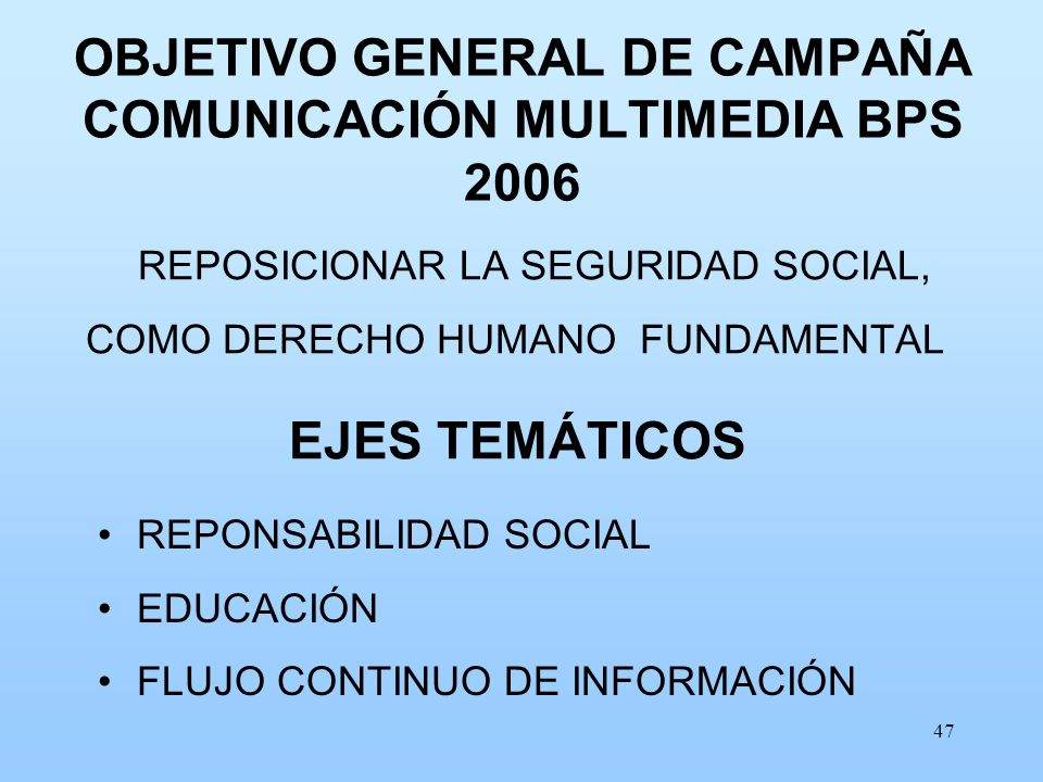 OBJETIVO GENERAL DE CAMPAÑA COMUNICACIÓN MULTIMEDIA BPS 2006