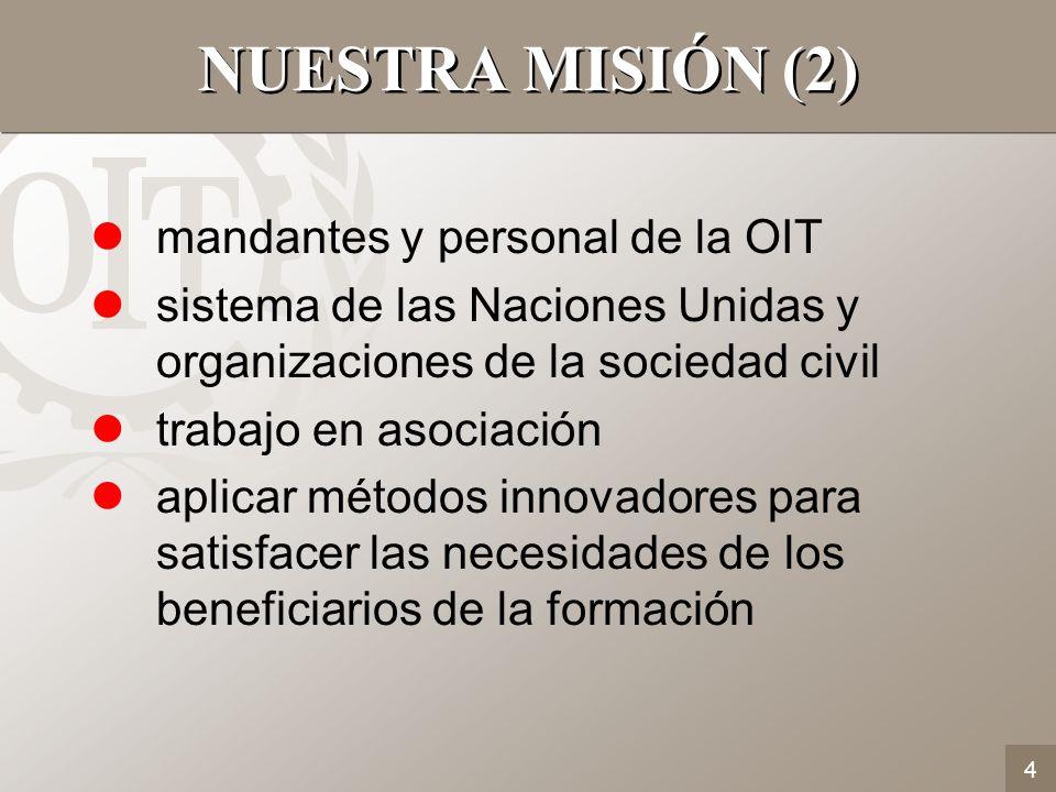 NUESTRA MISIÓN (2) mandantes y personal de la OIT