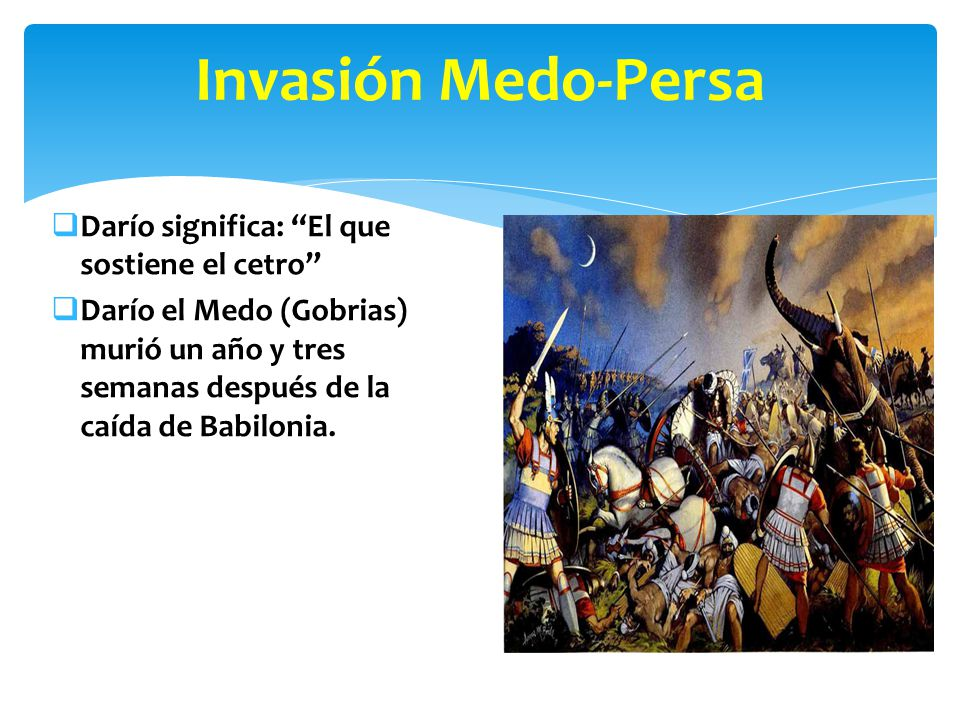 Invasión Medo-Persa Darío significa: El que sostiene el cetro