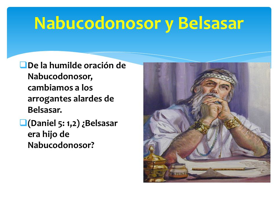 Nabucodonosor y Belsasar