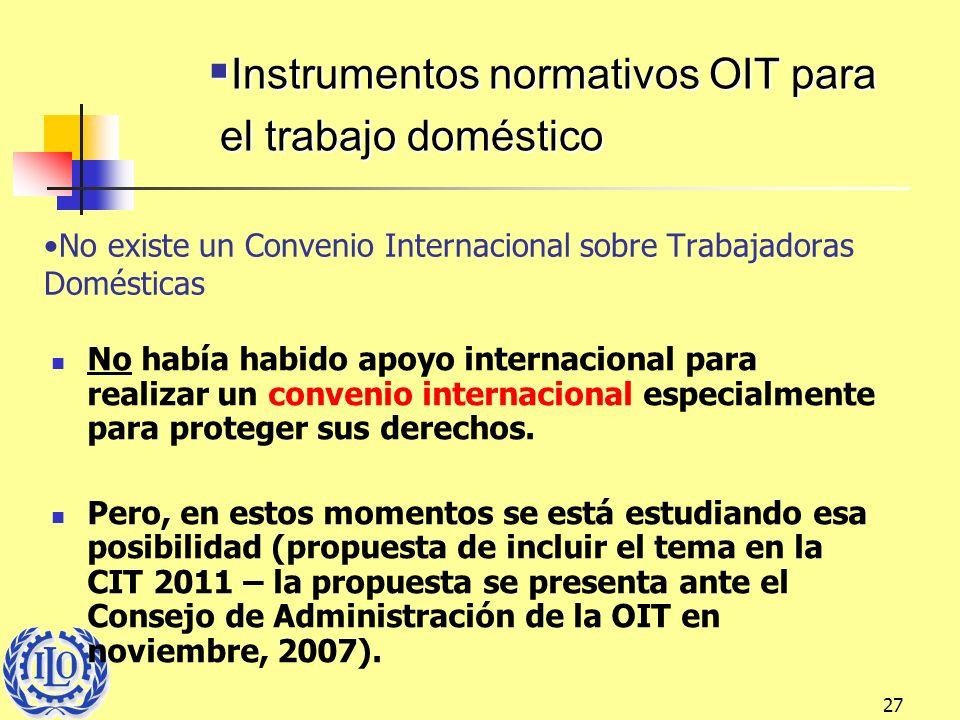 No existe un Convenio Internacional sobre Trabajadoras Domésticas