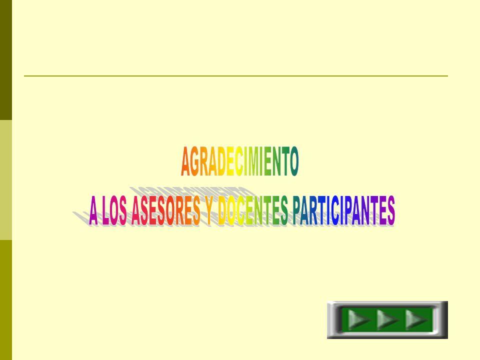 A LOS ASESORES Y DOCENTES PARTICIPANTES