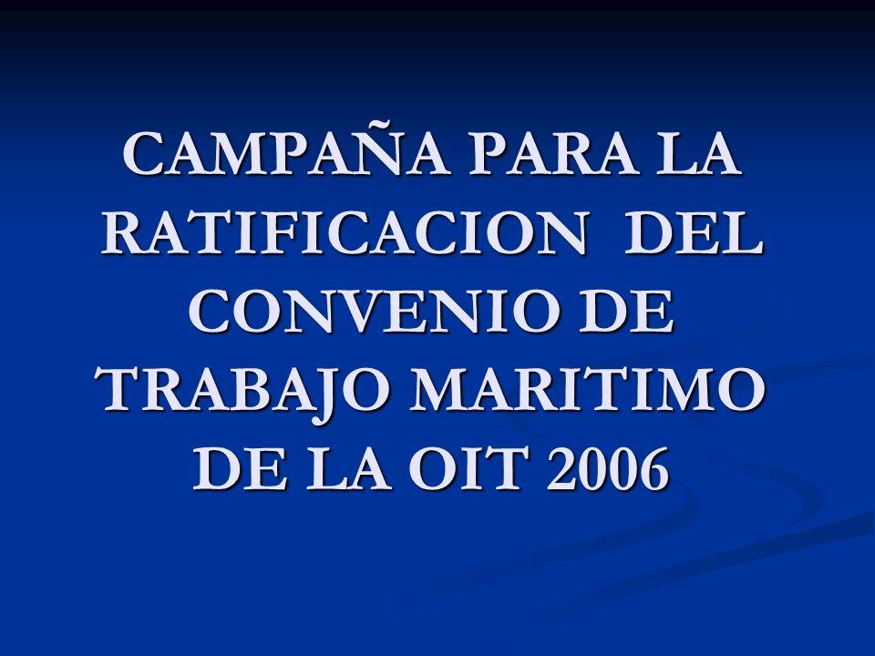 CAMPAÑA PARA LA RATIFICACION DEL CONVENIO DE TRABAJO MARITIMO DE LA OIT 2006