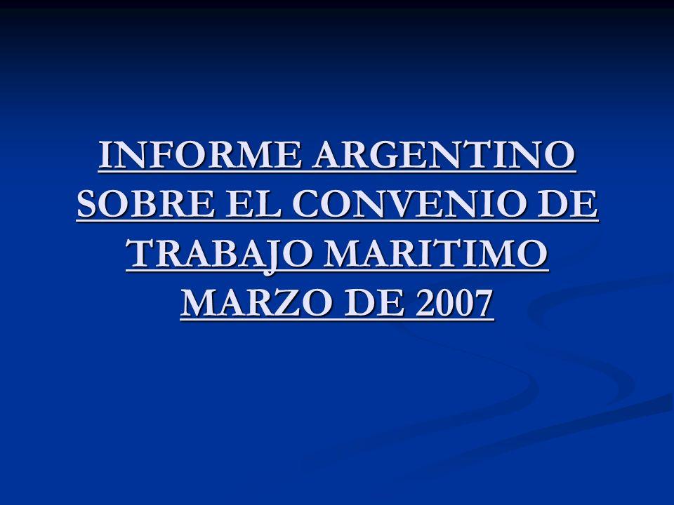 INFORME ARGENTINO SOBRE EL CONVENIO DE TRABAJO MARITIMO MARZO DE 2007