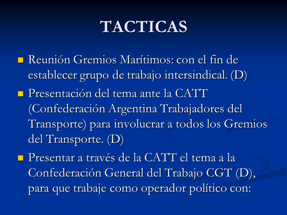 TACTICASReunión Gremios Marítimos: con el fin de establecer grupo de trabajo intersindical. (D)