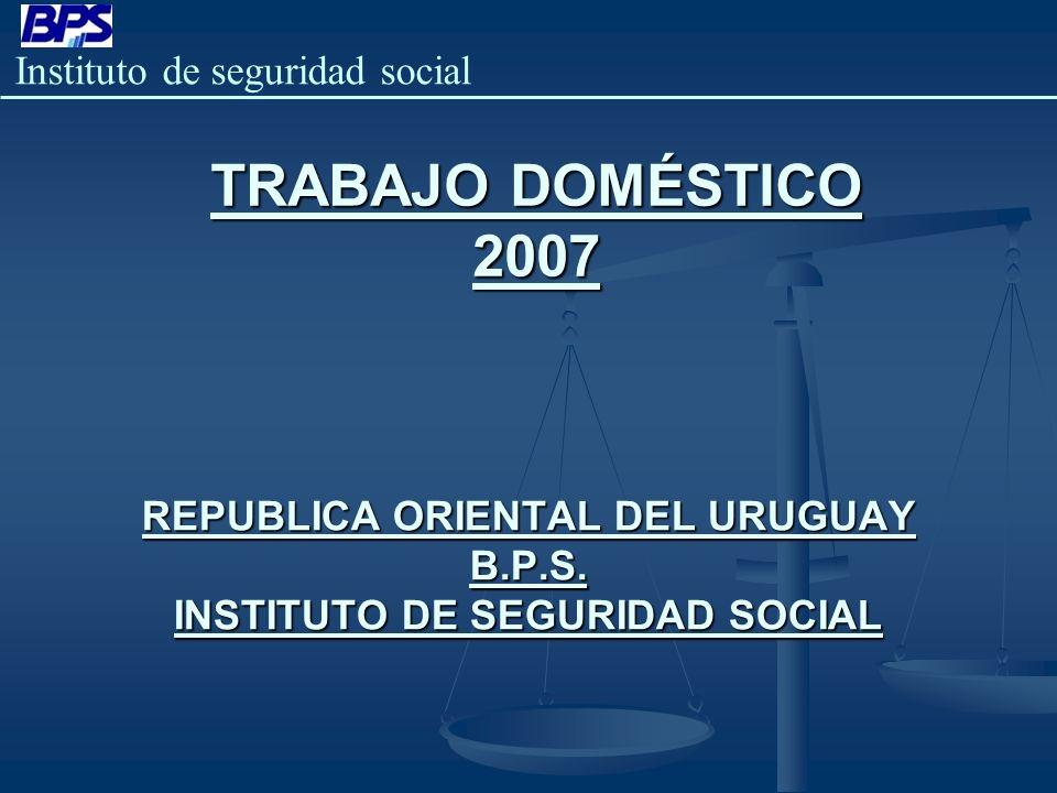 REPUBLICA ORIENTAL DEL URUGUAY B.P.S. INSTITUTO DE SEGURIDAD SOCIAL