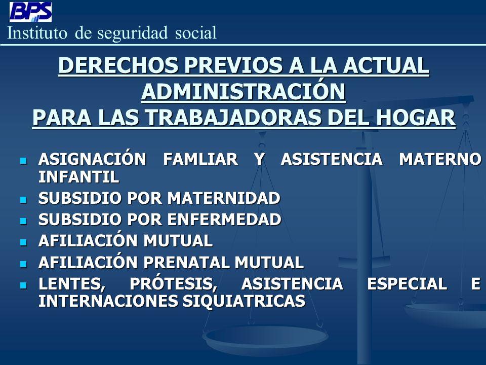 DERECHOS PREVIOS A LA ACTUAL ADMINISTRACIÓN PARA LAS TRABAJADORAS DEL HOGAR