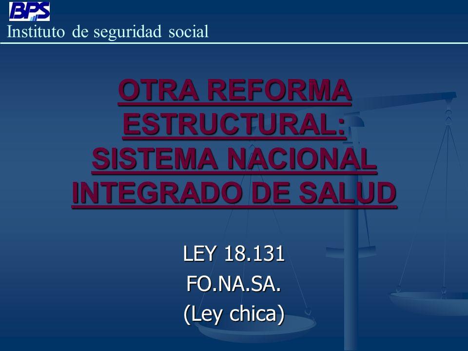 OTRA REFORMA ESTRUCTURAL: SISTEMA NACIONAL INTEGRADO DE SALUD