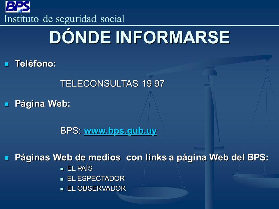 DÓNDE INFORMARSE Teléfono: TELECONSULTAS 19 97 Página Web: