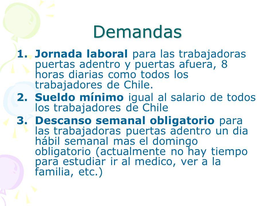 Demandas Jornada laboral para las trabajadoras puertas adentro y puertas afuera, 8 horas diarias como todos los trabajadores de Chile.