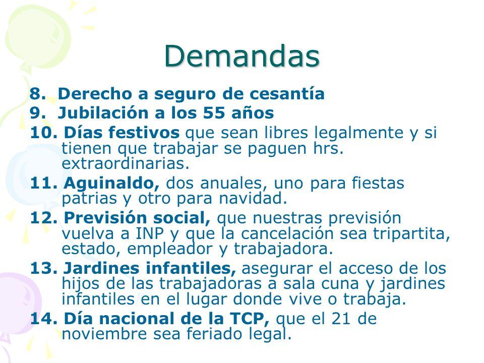 Demandas 8. Derecho a seguro de cesantía 9. Jubilación a los 55 años