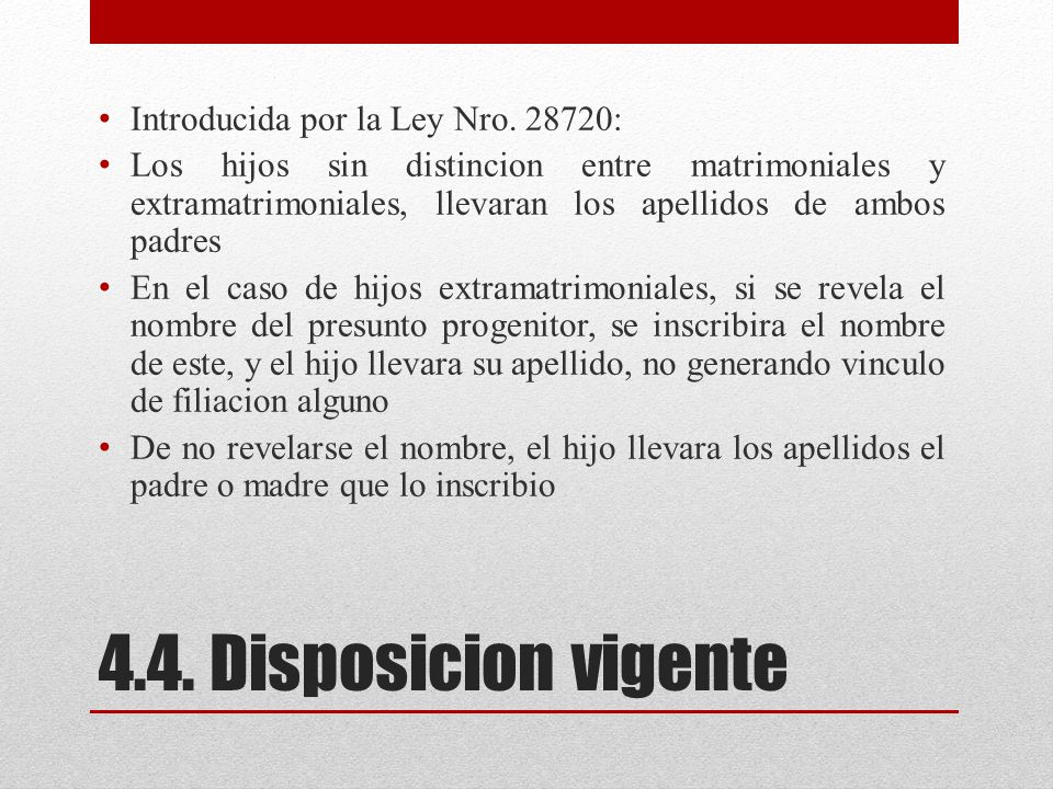4.4. Disposicion vigente Introducida por la Ley Nro. 28720: