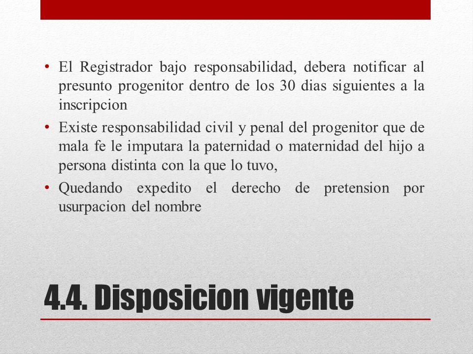 El Registrador bajo responsabilidad, debera notificar al presunto progenitor dentro de los 30 dias siguientes a la inscripcion