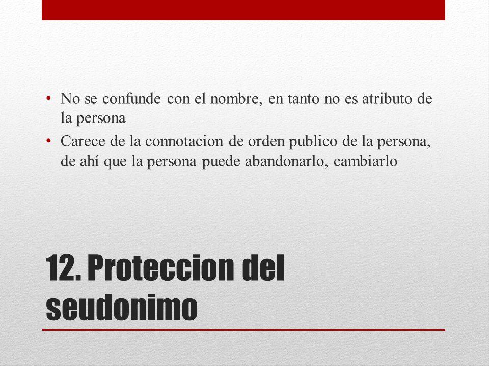 12. Proteccion del seudonimo