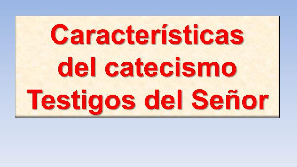 del catecismo Testigos del Señor