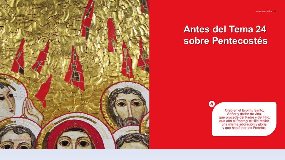 Antes del Tema 24 sobre Pentecostés