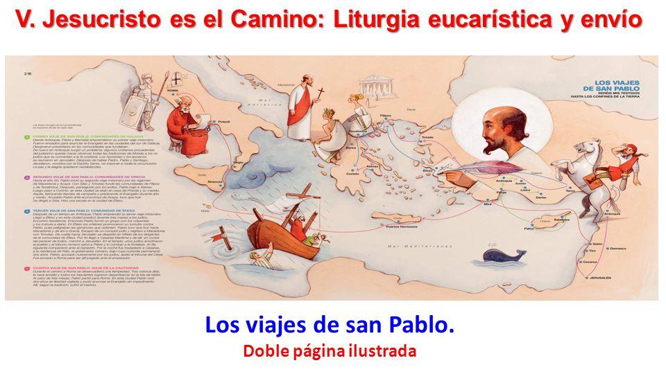 V. Jesucristo es el Camino: Liturgia eucarística y envío