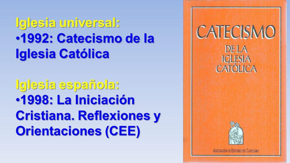 Iglesia universal: 1992: Catecismo de la Iglesia Católica.