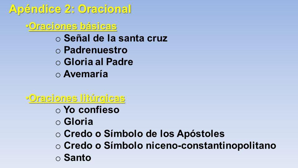Apéndice 2: Oracional Oraciones básicas Señal de la santa cruz
