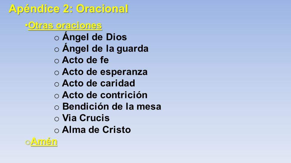 Apéndice 2: Oracional Otras oraciones Ángel de Dios Ángel de la guarda