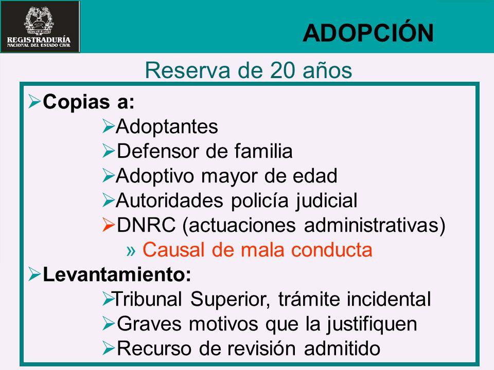 ADOPCIÓN Reserva de 20 años Copias a: Adoptantes Defensor de familia