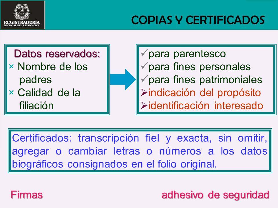 COPIAS Y CERTIFICADOS Datos reservados: Nombre de los padres