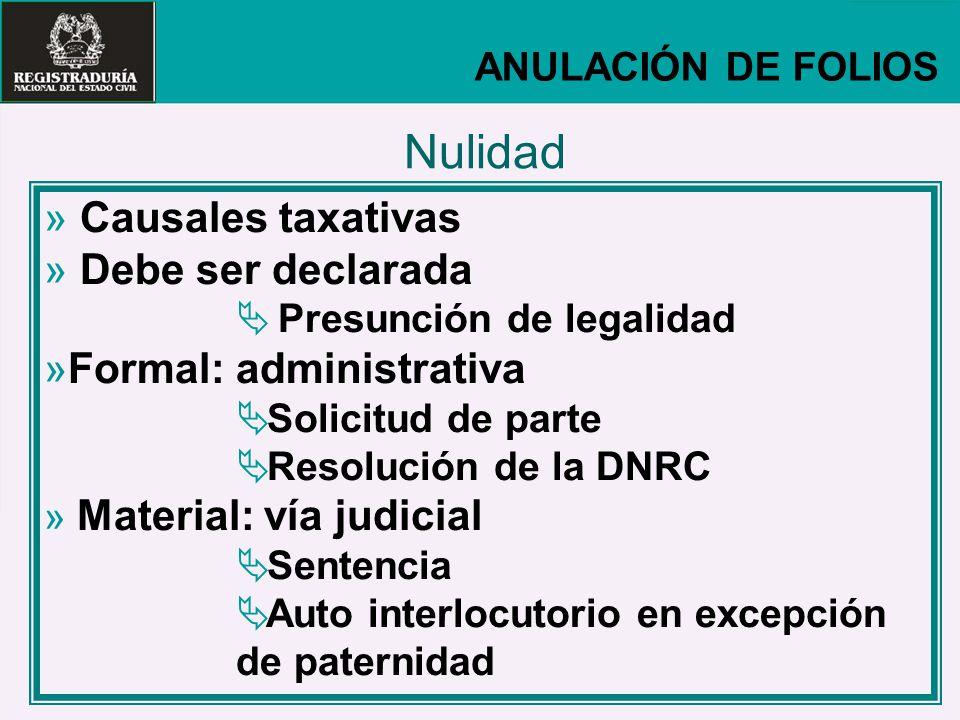 Nulidad Causales taxativas Debe ser declarada Formal: administrativa