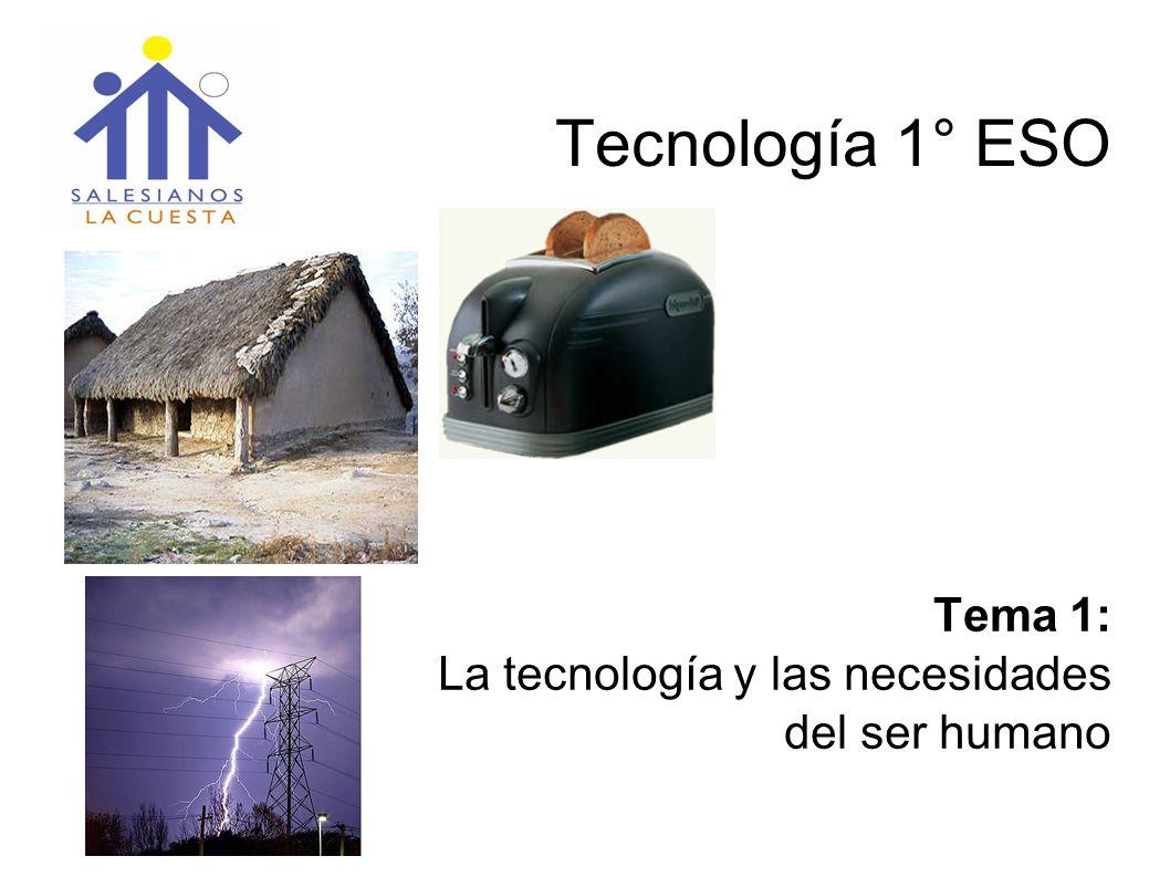 Tema 1: La tecnología y las necesidades del ser humano