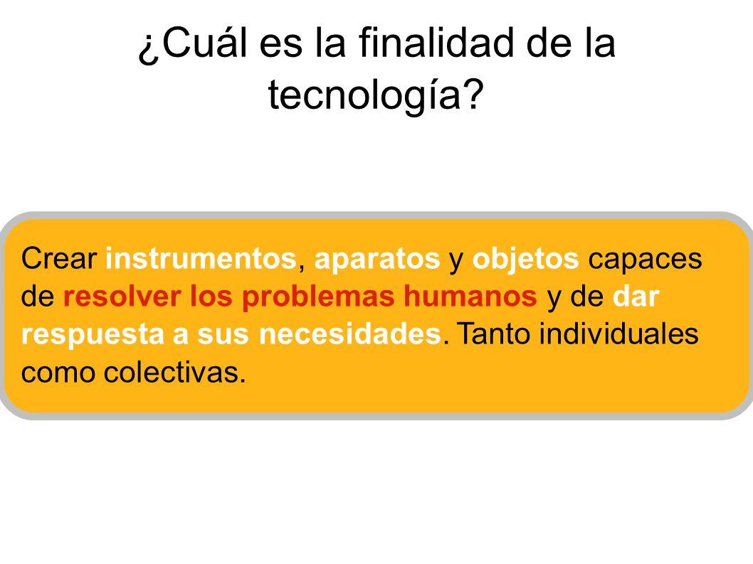 ¿Cuál es la finalidad de la tecnología