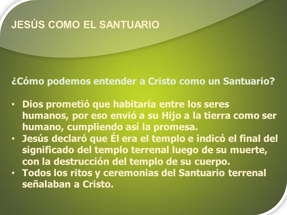 JESÚS COMO EL SANTUARIO