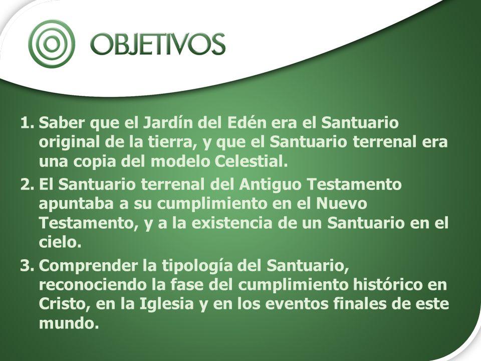 Saber que el Jardín del Edén era el Santuario original de la tierra, y que el Santuario terrenal era una copia del modelo Celestial.