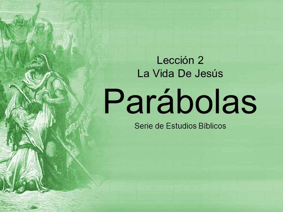 Lección 2 La Vida De Jesús Parábolas Serie de Estudios Bíblicos