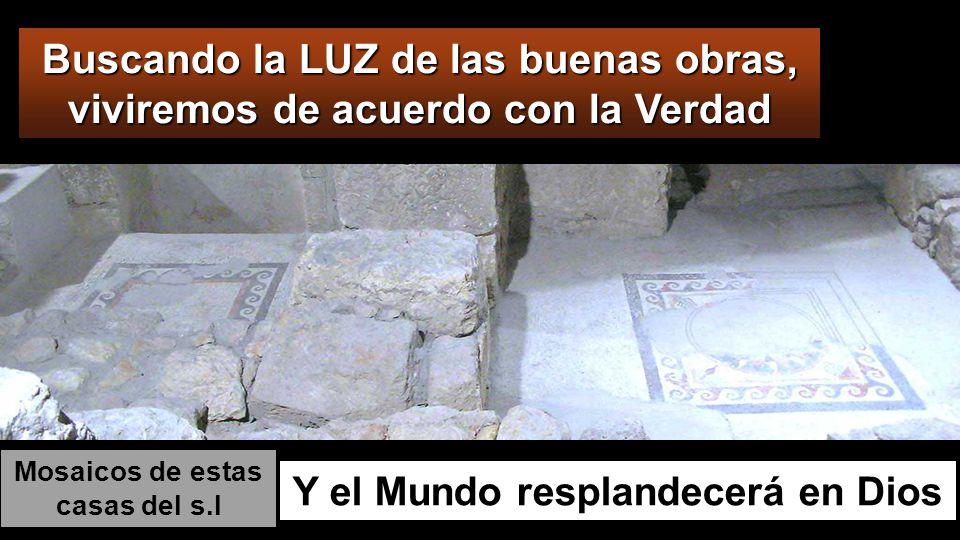 Mosaicos de estas casas del s.I Y el Mundo resplandecerá en Dios