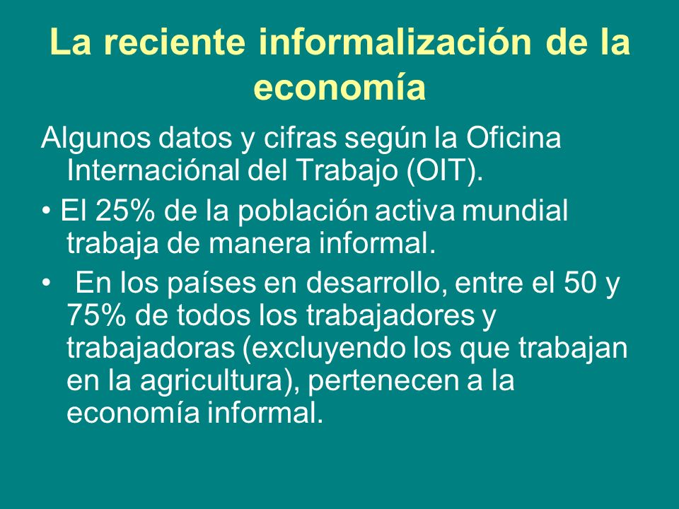 La reciente informalización de la economía