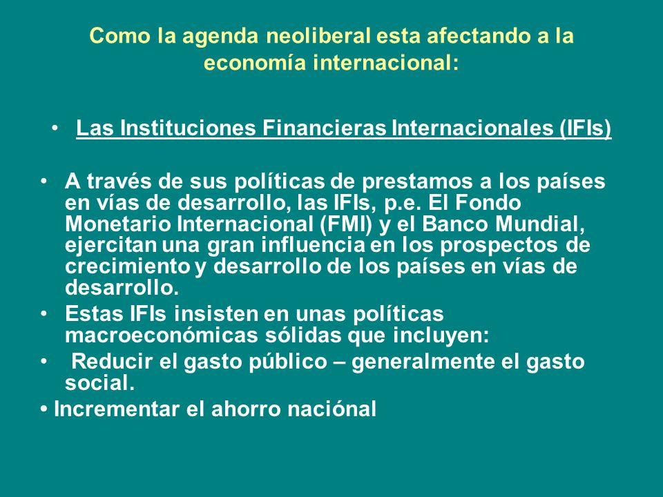 Como la agenda neoliberal esta afectando a la economía internacional: