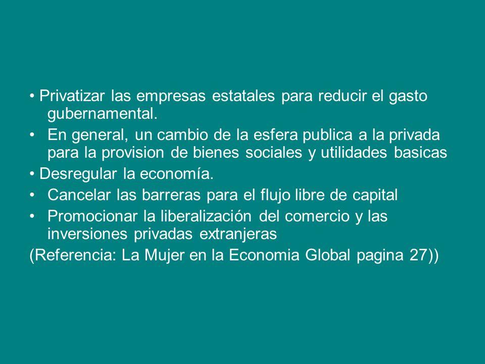 • Privatizar las empresas estatales para reducir el gasto gubernamental.