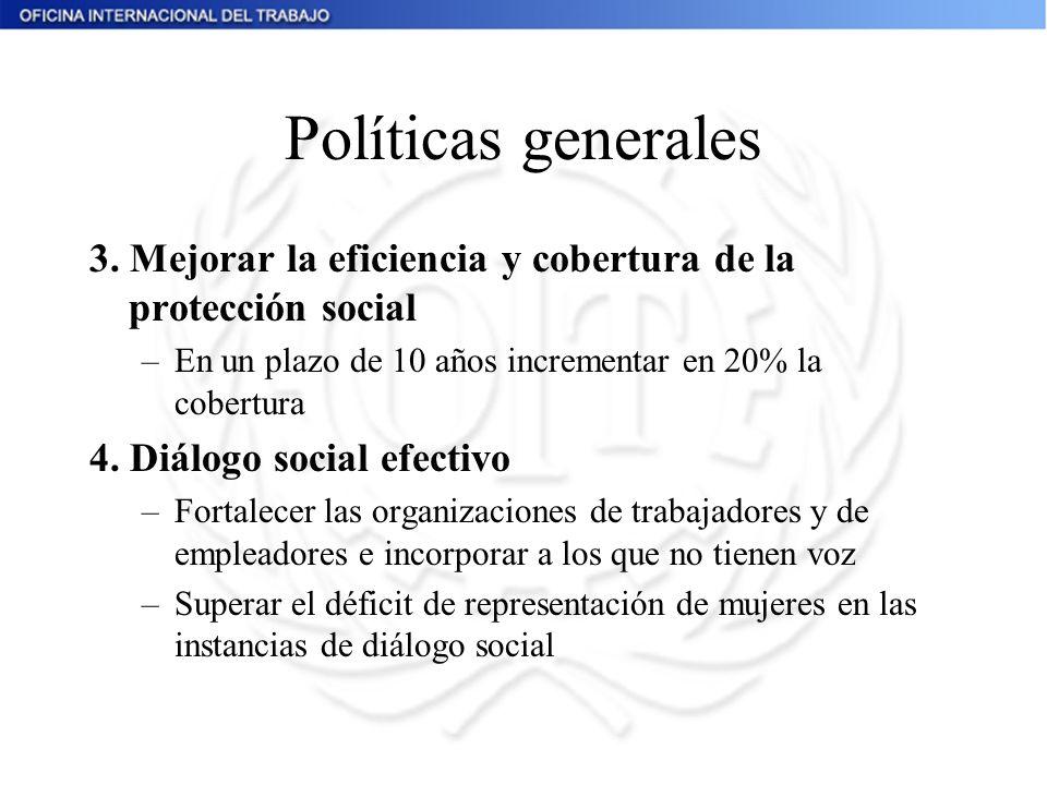 Políticas generales 3. Mejorar la eficiencia y cobertura de la protección social. En un plazo de 10 años incrementar en 20% la cobertura.