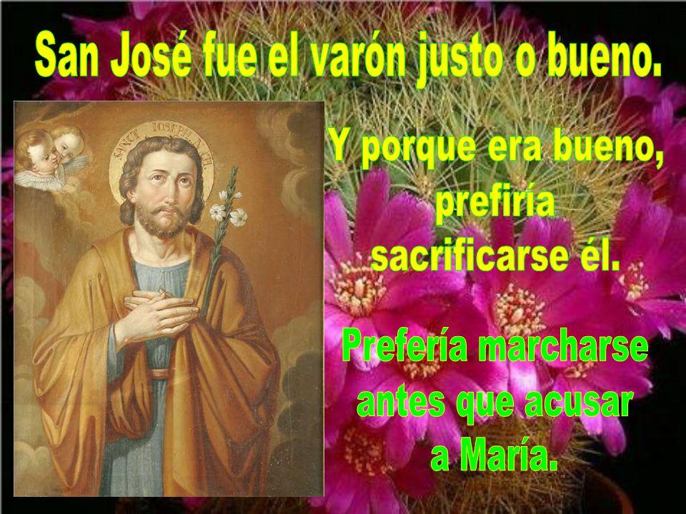 San José fue el varón justo o bueno.