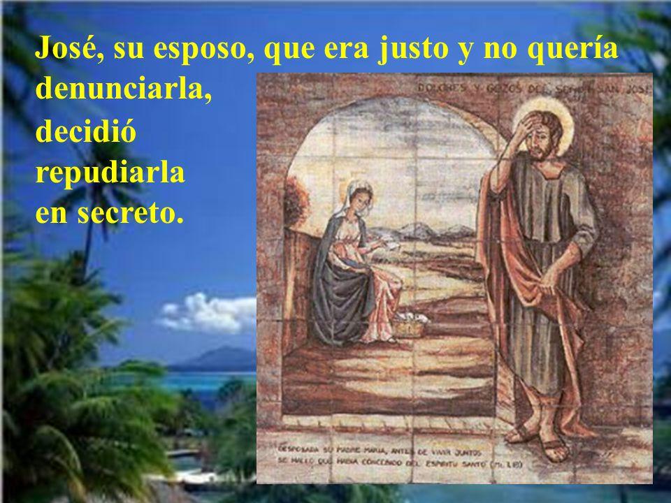 José, su esposo, que era justo y no quería denunciarla,