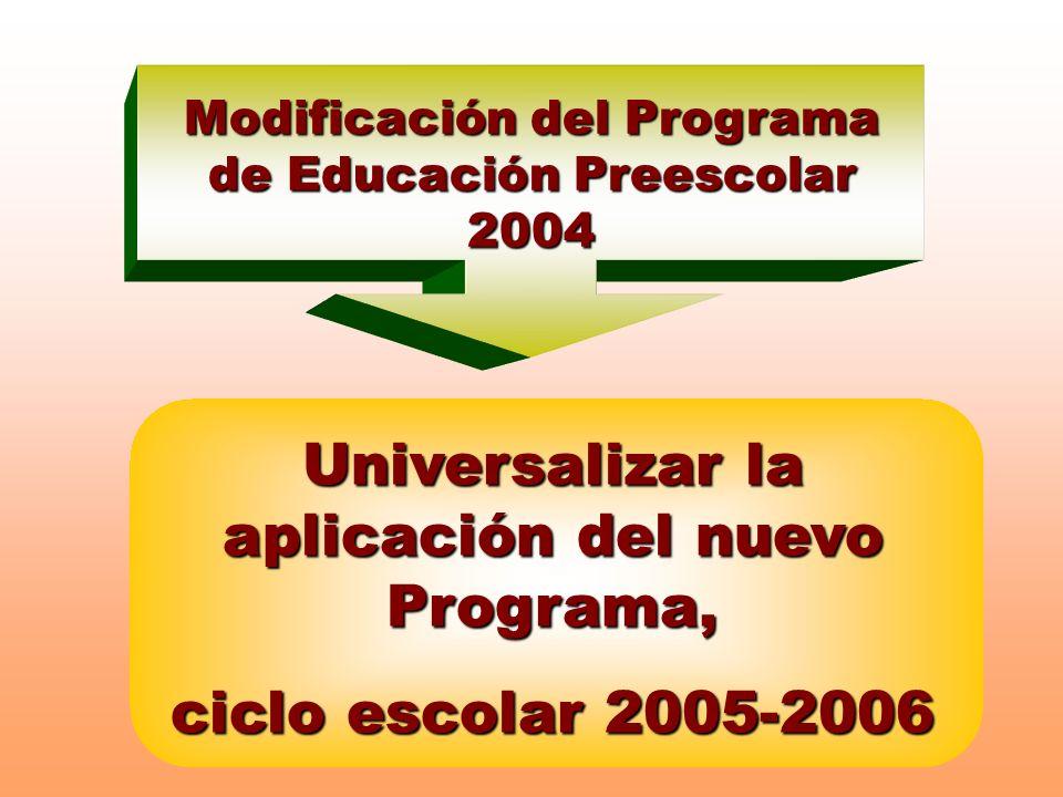 Universalizar la aplicación del nuevo Programa,