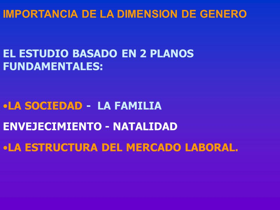 IMPORTANCIA DE LA DIMENSION DE GENERO