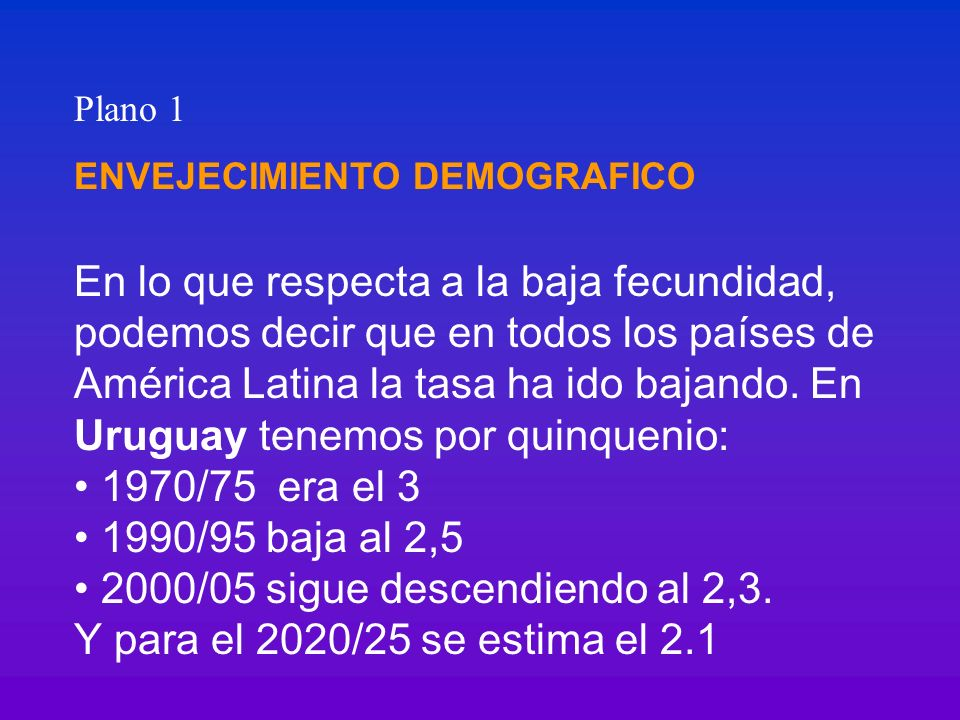 2000/05 sigue descendiendo al 2,3. Y para el 2020/25 se estima el 2.1
