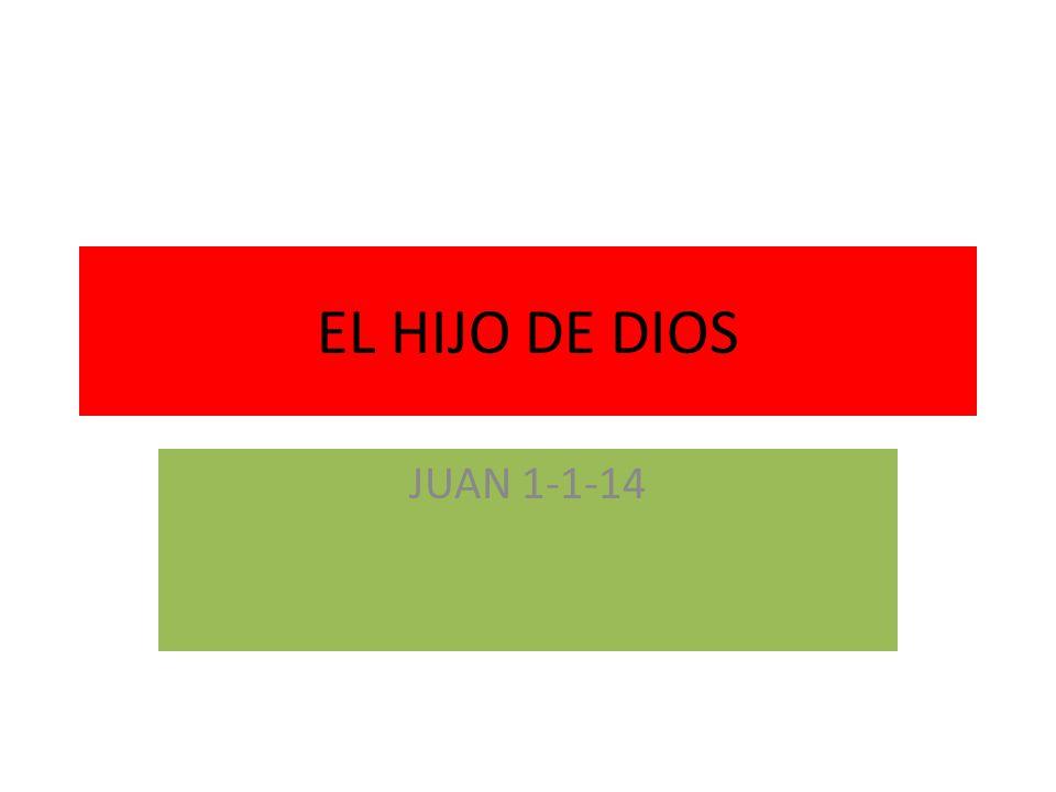 EL HIJO DE DIOS JUAN 1-1-14